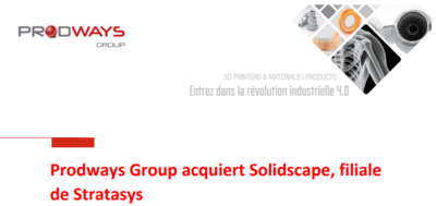 PRODWAYS GROUP acquiert Solidscape, filiale de Stratasys